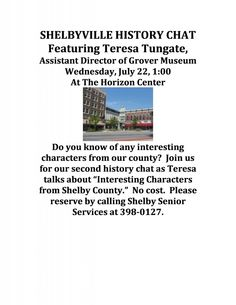 Shelbyville History Chat – Teresa Tungate (the Assistant Director of Grover Museum) will be visiting the Horizon Center for a discussion of the historical characters from Shelby County. You must reserve to participate in this event.