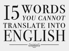 15 Words You Cannot Translate Into English