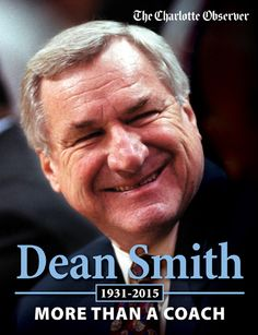 Dean Smith: More Than a Coach. This commemorative tribute features dozens of rare stories and photographs from the Charlotte Observer's archives, and an exclusive introduction from acclaimed Observer columnist Scott Fowler.