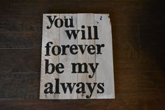 wood sign you will forever be my always by VintageLoveCompany, $30.00