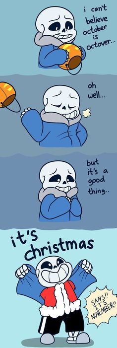 (Pretend it's still Nov, and it's still funny) Sans is ready~