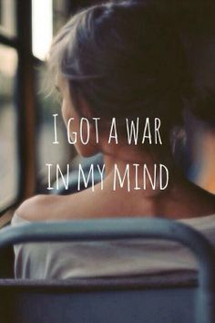 I got a war in my mind that I will win