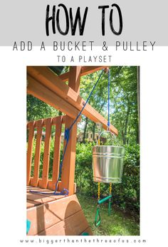 Your kids will love having a bucket and pulley added to their playset! Simple DIY to add some serious fun this summer. Cubby Houses, Play Houses, Backyard Playground, Playground Ideas, Outdoor Fun For Kids, Outdoor Play Spaces, Play Yard, Outdoor Projects, Projects For Kids