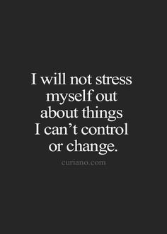 Try and not let things you cannot control stress you. Caregivers have a hard job and the stress can be overwhelming. Great Quotes, Me Quotes, Motivational Quotes, Inspirational Quotes, People Quotes, Daily Quotes, Super Quotes, Girl Quotes, Wisdom Quotes
