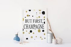 But First Champagne,Inspirational Quote,Drink Sign,Bar Decor,Wedding Anniversary,Typography Print,Quote Art,Celebrate life,printable art von sweetandhoneyprints auf Etsy