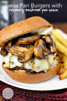 Swiss Pan Burgers with Rosemary Mushroom Sauce | iowagirleats.com  I just made these...so good! Very Rosemary-ish which we loved also quite moist! I sipped and dipped that reduction sauce...amazing :)