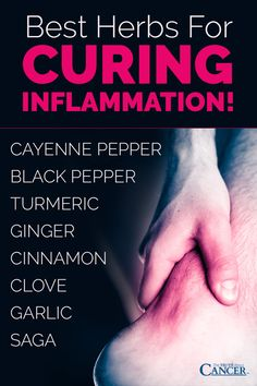 Best herbs for curing inflammation! Cayenne pepper, black pepper, ginger, cinnamon, clove, garlic, saga, & turmeric. To find out more about curcumin, the yellow pigment extracted from turmeric, click on the image above! It is proven to prevent many forms of cancer while lowering inflammation naturally as explained by Ty Bollinger in this article. Please re-pin. Together we are saving lives everyday. Join us for much more great information on The Truth About Cancer!