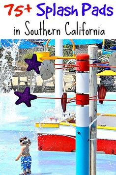 75+ Splash Pads in Southern California including San Diego, Los Angeles, Orange County, Riverside and San Bernardino areas.  Some are free, some cost only a few dollars.  Either way, grab sunscreen and lawn chairs and head out to your local splash pad for