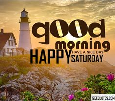 Good morning have nice day happy saturday Saturday Morning Images, Happy Saturday Quotes, Good Morning Happy Saturday, Good Day Quotes, Meant To Be Quotes, Good Morning Friends, Good Morning Good Night, Morning Wish, Good Morning Quotes