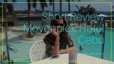 Short Review for Movenpick Hotel Part 2