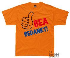 Koninginnedag T-shirt: Bea Bedankt! Gemaakt op www.bedrukt.nl