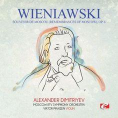 Wieniawski: Souvenir de Moscou (Remembrances of Moscow), Op. 6 (Remaster)