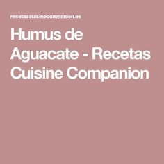 Humus de Aguacate - Recetas Cuisine Companion