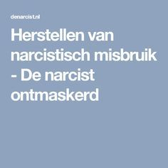 Herstellen van narcistisch misbruik - De narcist ontmaskerd Living With A Narcissist, Narcissistic Sociopath, Body Care, Education, Om, Relationships, Psychology, Bath And Body, Educational Illustrations