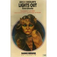"Arch Oboler's Lights Out Everybody: ""Cat Wife"" (Radio Reruns/Audio Cassette/80406)"