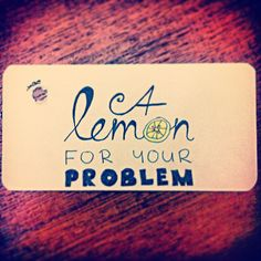A lemon for your problem; #Handlettering.~ #maestyle #typography