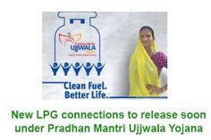 New LPG connections to release soon under Pradhan Mantri Ujjwala Yojana