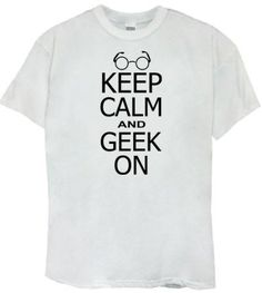 Keep Calm and Geek On! This is a slouchy t shirt, its very laid back and casual! This is perfect for the days when you want something comfy to wear! Geek Out, Nerd Geek, Vogue Us, Geek Squad, Geek Chic, Girly Things, Keep Calm, Nerdy, Graphic Tees