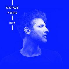 Octave Noire, le clip d'Un Nouveau Monde // 1er album Néon / CHANSON / ACTUALITE