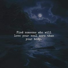 Positive Quotes : Find someone who will love your soul. - Hall Of Quotes True Quotes, Best Quotes, Motivational Quotes, Inspirational Quotes, Qoutes, Under Your Spell, Your Soul, Quotes And Notes, English Quotes