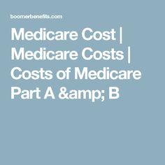 Medicare Cost   Medicare Costs   Costs of Medicare Part A & B