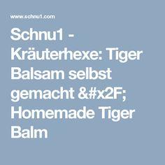 Schnu1 - Kräuterhexe: Tiger Balsam selbst gemacht / Homemade Tiger Balm