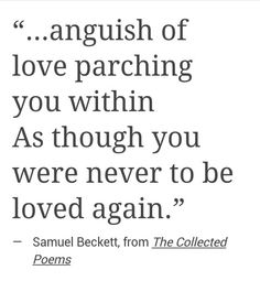 the anguish within, parches me.