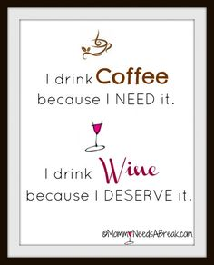 Coffee and Wine | Mommy Needs A Break