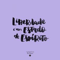 WEBSTA @ instadobem - #recadodobem: libertar-se não precisa –e quase sempre não…