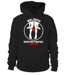 WELDERS - DROPPIN PANTIES!  #gift #idea #shirt #image #funny #job #new #best #top #hot #legal