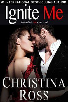Ignite Me (The Annihilate Me Series) by Christina Ross https://www.amazon.com/dp/B0137K5RAM/ref=cm_sw_r_pi_dp_x_kLG1yb0RFW1XH