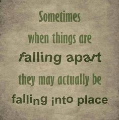 Falling apart or falling into place