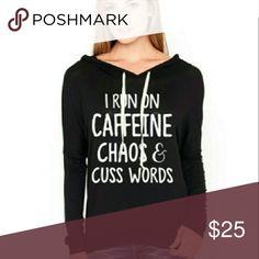 I Run on Caffeine Chaos Cuss Words Hooded Top New! Black hooded top or hoodie Tops Sweatshirts & Hoodies