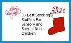 Stocking Stuffers for Sensory Needs and Special Needs Children. Christmas Gifts, Great Ideas.