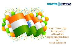 On Independence Day.  Here's wising our dreams of a new tomorrow come true for us... NOW AND ALWAYS!. Be an owner of your Independent #Website this #IndependeceDay with www.UpdatedReviews.in  #UpdatedReviews #ProudToBeIndian