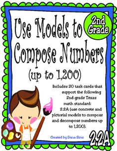Includes 20 task cards that support the following 2nd grade Texas math standard:2.2A (use concrete and pictorial models to compose and decompose numbers up to 1,200).Also includes a gameboard, an answer key, and an answer document.