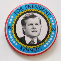JFK Campaign Buttons | though this ted kennedy 1980 presidential campaign button isn t