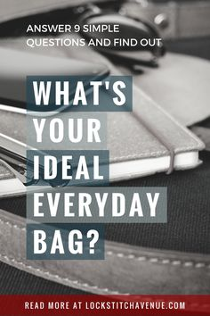 Answer 9 simple questions and find out what your ideal everyday bag is.