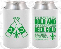 To Have and To Hold and to Keep your Beer Cold, Personalized Wedding Favors, Fleur De Lis Wedding Favors, Coozies (430)