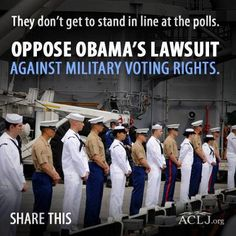 Obama Against Military Voting Rights-because he knows they will NOT be voting for him in Nov!