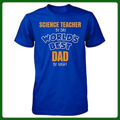 Science Teacher By Day Worlds Best Dad By Night Fathers Day - Unisex Tshirt - Careers professions shirts (*Amazon Partner-Link)