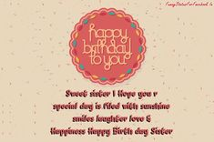happy-birthday-to-you-sweet-sister-i-hope-you-are-special-day-is-filled-with-sunshine-smiles-laughter-love-happinss-happy-birth-day-sister.jpg (1024×680)