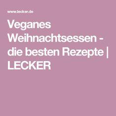 Veganes Weihnachtsessen - die besten Rezepte | LECKER