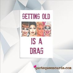 Getting Old Is A Drag Funny Birthday Card 30th 40th Queen Ru Pauls Race