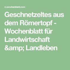 Geschnetzeltes aus dem Römertopf - Wochenblatt für Landwirtschaft & Landleben