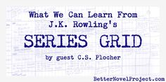 What We Can Learn from J.K. Rowling's Series Grid | Instead of trying to chip away at one big beastly plot, you're working with individual series and weaving them together to create a story tapestry.