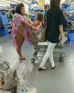 "Walmart wonders, why do some people feel compelled to shop in ridiculous attire or ""fashion""? They're scaring away the good customers."