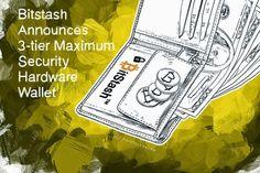 Bitstash Announces 3-tier Maximum Security Hardware Wallet | http://www.tonewsto.com/2014/10/bitstash-announces-3-tier-maximum.html