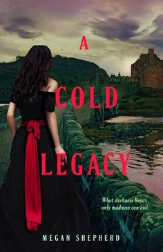 """A Cold Legacy"" by Megan Shepherd 5 out of 5 stars. Read my review here: https://booksandwonderfulthings.wordpress.com/2015/02/04/a-cold-legacy-by-megan-shepherd-the-madmans-daughter-3/"