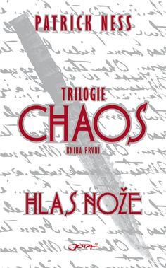 My books and dreams: Chaos - Hlas nože: Patrick Ness